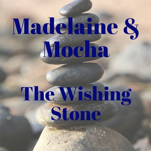 Madelaine & Mocha the Wishing Stone 2 by Vivian Munnoch teen fiction stories