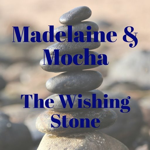 Madelaine & Mocha: The Wishing Stone By Vivian Munnoch teen fiction stories