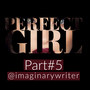 Perfect Girl (Part5) abuse stories
