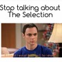 The selection memes! the selection stories