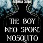 The Boy Who Spoke Mosquito horror stories