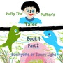 PUFFY THE PUFFER'S                          TALES                        Book 1, Part 2 sad stories