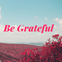 Just Be Grateful hope stories
