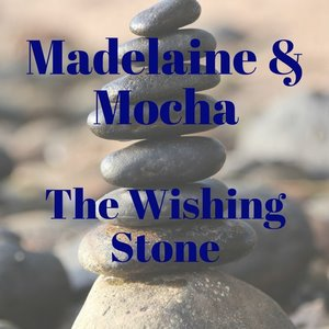 Madelaine & Mocha the Wishing Stone 2 by Vivian Munnoch immortal stories