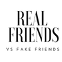 Fake vs. Real Friends like stories