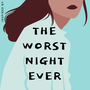 The Worst Night Ever feelings stories