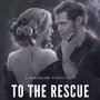 To The Rescue klaroline stories