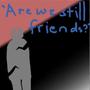 Are we even friends? werewolf stories