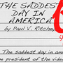 THE SADDEST DAY IN AMERICA by Paul V. Ritchey paul ritchey stories