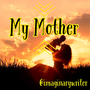 My Mother mothers day stories