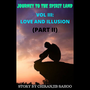 JOURNEY TO THE SPIRIT LAND VOL III: LOVE AND ILLUSION (PART II) show stories