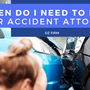 When Do I Need To Hire A Car Accident Attorney? lawoffice stories