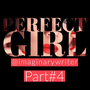 Perfect Girl (Part 4) women stories