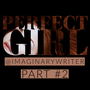Perfect Girl (Part 2) self worth stories
