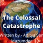 The Colossal Catastrophe -  Final mystery stories