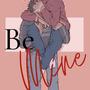 Be Mine(BL)  yaoi stories