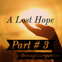 A Lost Hope (Part 3) hope stories