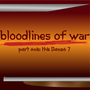 Bloodlines of War part one: The Danzo 7 (0-1) war stories