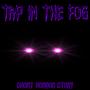 Tap in the Fog horror stories