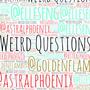 Weird Questions w/ @goldenflame! 2020 stories