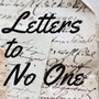 Letters to No One: Part 1 letters stories