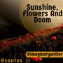 Sunshine, Flowers and Doom love stories