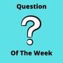 Question of the week question stories