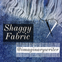 Shaggy Fabric queen stories