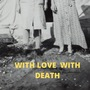 With love With death virus stories