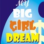 My Big Girl Dream by I May End Soon - Chapter One school stories