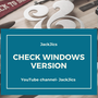 How to check windows version in PC - check windows version   how to check windows version in pc stories