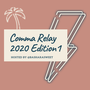 Comma Relay 2020                                           - Edition 1 comma relay 2020 stories
