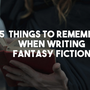 5 Things to Remember When Writing Fantasy Fiction fantasy stories