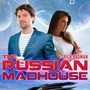 The Russian Madhouse by Badman russian madhouse stories
