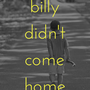 Billy Didn't Come Home homophobia stories