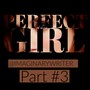 Perfect Girl(Part#3) woman stories