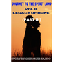 JOURNEY TO THE SPIRIT LAND      VOL II :LEGACY OF HOPE (PART III) love stories