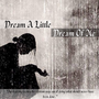 Dream A Little Dream Of Me                                  (5) fan fiction stories