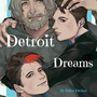 Detroit Dreams Chapter 8 kara stories