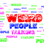 Weird People talking episode 4? weridpeopletalking stories