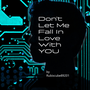 Don't Let Me Fall In Love With You shortstorybash17 stories