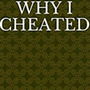 WHY I CHEATED why i cheated by tambe mansfield stories