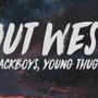Out West (lyrics)- JACKBOYS & Travis Scott outwest stories