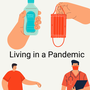 Living in a Pandemic covid 19 stories