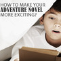 How to Make Your Adventure Novel More Exciting? anita fisk stories