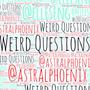 Weird Questions w/ @astralphoenix! interview stories