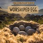 Worshiped Egg birds stories