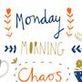 """Monday Morning Chaos"" monday stories"