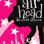 So Not Mine (An Airhead Fanfiction) Part 4 airhead stories