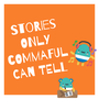 Stories only Commaful can tell commafultips stories
